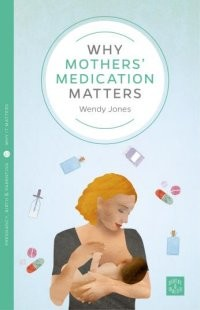 Why mothers medication matters